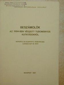 Ábrányi Andor - Beszámolók az 1984-ben végzett tudományos kutatásokról [antikvár]