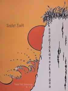 Szalai Zsolt - Sörülökazerkélyen [antikvár]