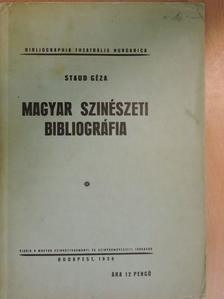 Staud Géza - Magyar szinészeti bibliográfia [antikvár]