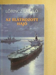 Lőrincz László - Az elátkozott hajó [antikvár]