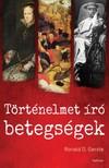 Ronald D. Gerste - Történelmet író betegségek - Az ókortól napjainkig [eKönyv: epub, mobi]