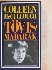 Colleen McCullough - Tövismadarak [antikvár]