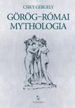 Csiky Gergely - Görög-római mythologia [eKönyv: epub, mobi]