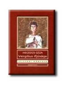 Hegedüs Géza - Vergilius ifjúsága