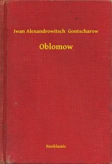 Gontscharow Iwan Alexandrowitsch - Oblomow [eKönyv: epub, mobi]