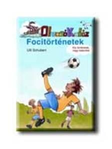 Ulli Schubert - Focitörténetek - Olvasólétra sorozat - 7 éves kortól