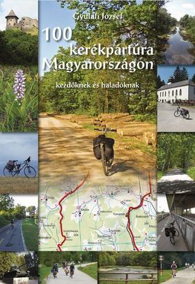 Gyulafi József - 100 Kerékpártúra Magyarországon