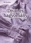 Ék Erzsébet - Divat és hagyomány [nyári akció]
