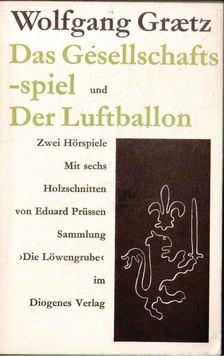 Wolfgang Graetz - Der Luftballon Das Gesellschaftsspiel [antikvár]