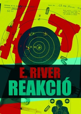 River E. - Reakció [eKönyv: epub, mobi]