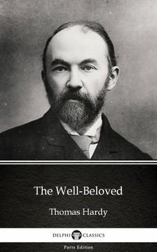 Thomas Hardy - The Well-Beloved by Thomas Hardy (Illustrated) [eKönyv: epub, mobi]