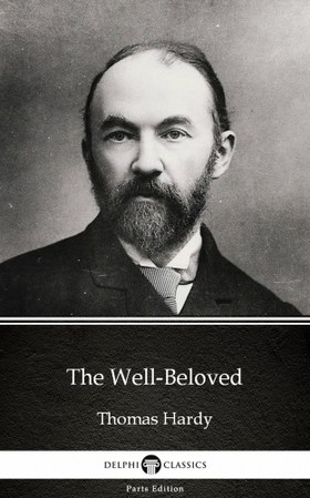 Thomas Hardy - The Well-Beloved by Thomas Hardy (Illustrated) [eKönyv: epub, mobi]