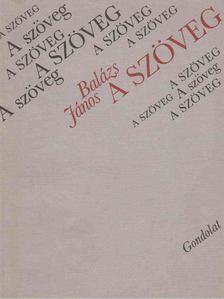 Balázs János - A szöveg [antikvár]