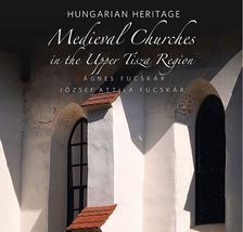 Fucskár Ágnes, Fucskár József Attila - Medieval Churches in the Upper Tisza Region