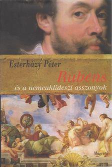 ESTERHÁZY PÉTER - Rubens és a nemeuklideszi asszonyok [antikvár]