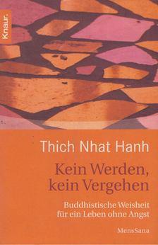 Thich Nhat Hanh - Kein Werden, kein Vergehen [antikvár]