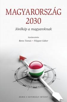 Filippov Gábor Boros Tamás - - Magyarország 2030 [eKönyv: epub, mobi]