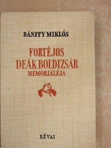Bánffy Miklós - Fortéjos Deák Boldizsár memorialéja/Kolozsvár ostroma [antikvár]