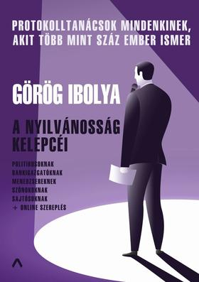 Görög Ibolya - A nyilvánosság kelepcéi - Protokolltanácsok