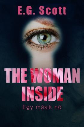 E. G. Scott - The Woman Inside - A másik nő