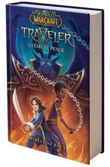 Madeleine Roux - World of Warcraft: Traveler 3. - Gyémánt Penge