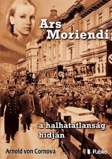 von Cornova Arnold - Ars Moriendi - a halhatatlanság hídján [eKönyv: epub, mobi]