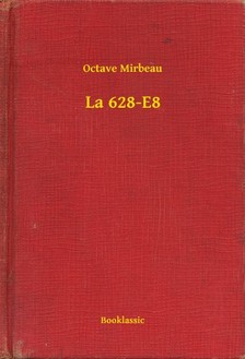 OCTAVE MIRBEAU - La 628-E8 [eKönyv: epub, mobi]
