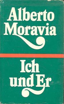 Alberto Moravia - Ich und Er [antikvár]