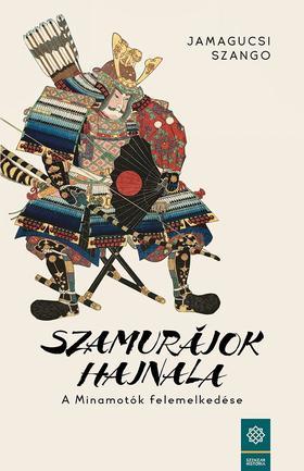 Jamagucsi Szango - Szamurájok hajnala - A Minamotók felemelkedése