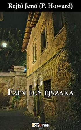 REJTŐ JENŐ - Ezen egy éjszaka [eKönyv: epub, mobi]