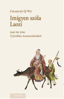 Charles Q. Wu - Imígye szóla Laozi