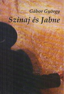 Gábor György - Szinaj és Jabne [antikvár]