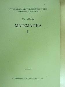 Varga Zoltán - Matematika I. [antikvár]