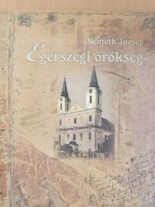 Németh József - Egerszegi örökség [antikvár]