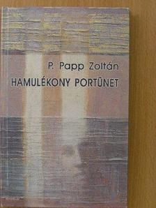 P. Papp Zoltán - Hamulékony portünet [antikvár]