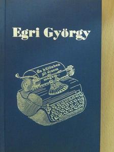 Egri György - Én különben jól érzem magam... (dedikált példány) [antikvár]