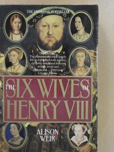 Alison Weir - The Six Wives of Henry VIII [antikvár]