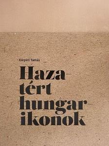 Kárpáti Tamás - Hazatért hungarikonok [antikvár]