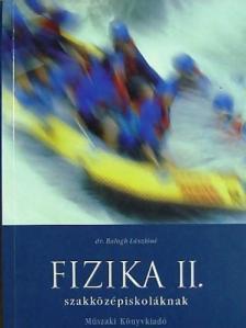 Balogh Lászlóné - FIZIKA II.;Szakközépiskolásoknak (MK-2765-9)