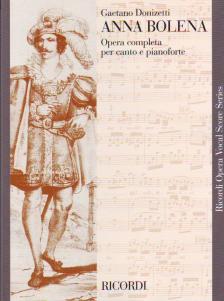 DONIZETTI - ANNA BOLENA OPERA COMPLETE PER CANTO E PIANOFORTE