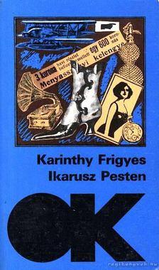 Karinthy Frigyes - Ikarusz Pesten [antikvár]