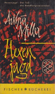 Arthur Miller - Hexenjagd / Der Tod des Handlungsreisenden [antikvár]