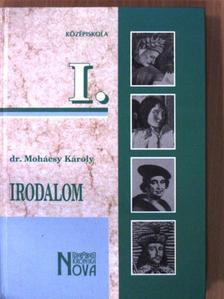 Dr. Mohácsy Károly - Irodalom I. [antikvár]