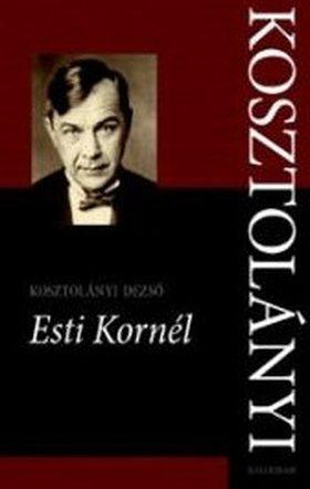 KOSZTOLÁNYI DEZSŐ - Esti Kornél