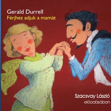Gerald Durrell - Férjhez adjuk a mamát [eHangoskönyv]