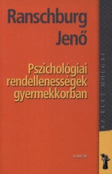 .Ranschburg Jenő - Pszichológiai rendellenességek a gyermekkorban