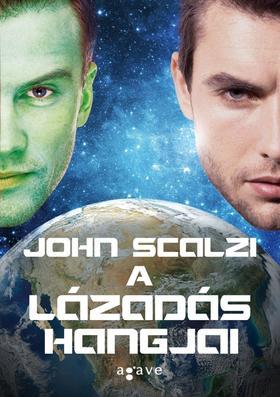 John Scalzi - A lázadás hangjai