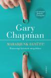Gary Chapman - Maradjunk együtt! [eKönyv: epub, mobi]
