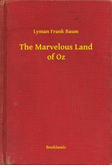 Baum L. Frank - The Marvelous Land of Oz [eKönyv: epub, mobi]