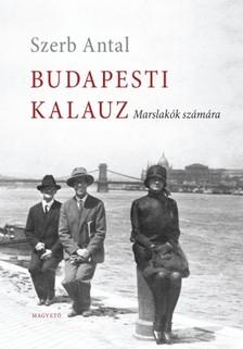 Szerb Antal - Budapesti kalauz - Marslakók számára [eKönyv: epub, mobi]